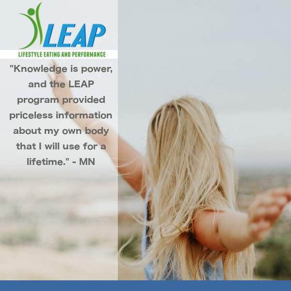 """The LEAP program provided priceless information about my own body"""