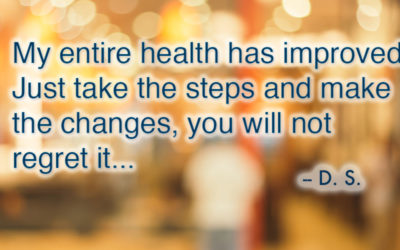 My life has completely changed and I have learned a new way of eating to maintain my improved health.